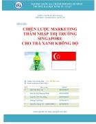 Chiến lược marketing thâm nhập thị trường singapore cho trà xanh không độ