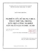 Nghiên cứu sử dụng urea thay thế nh3 trong lên men công nghiệp sản xuất glutamic acid