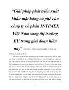 Giải pháp phát triển xuất khẩu mặt hàng cà phê của công ty cổ phần INTIMEX Việt Nam sang thị trường EU trong giai đoạn hiện nay